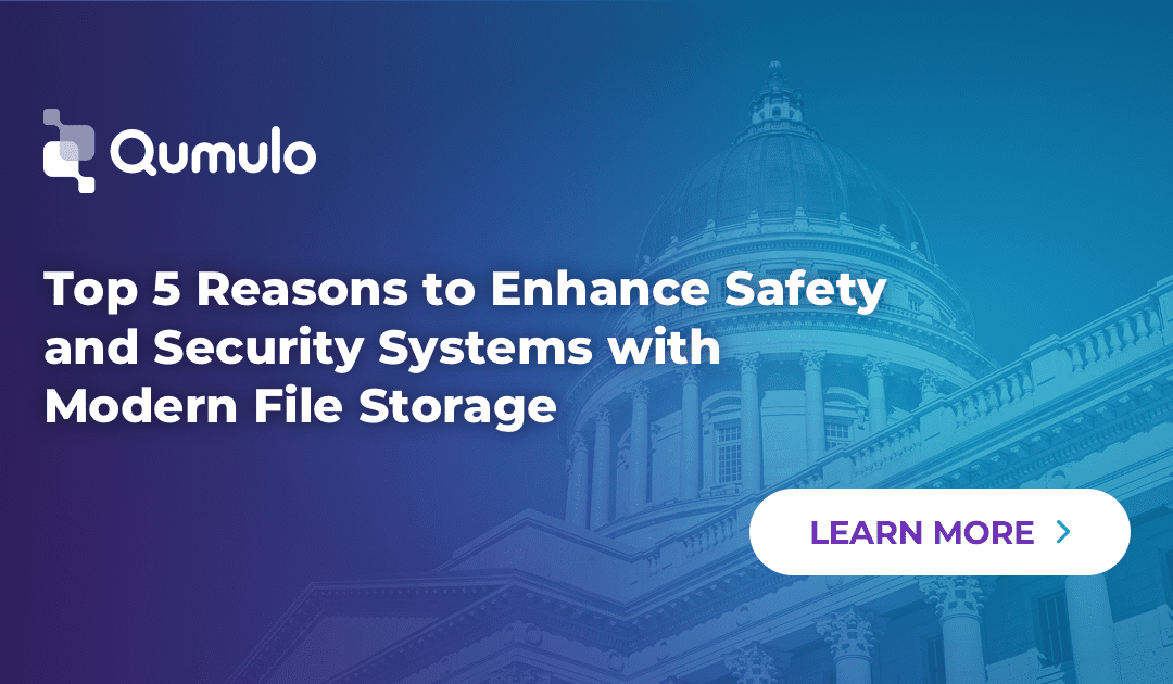 Top Five Reasons to Enhance Safety and Security Systems with Modern File Storage