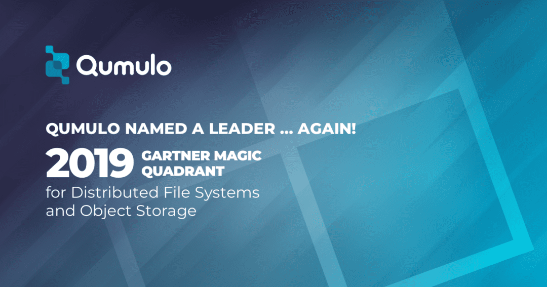 Qumulo Again Named a Leader in Gartner Magic Quadrant for Distributed File Systems and Object Storage