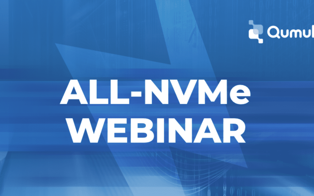 Webinar: Why go All-Flash when you could go All-NVMe?
