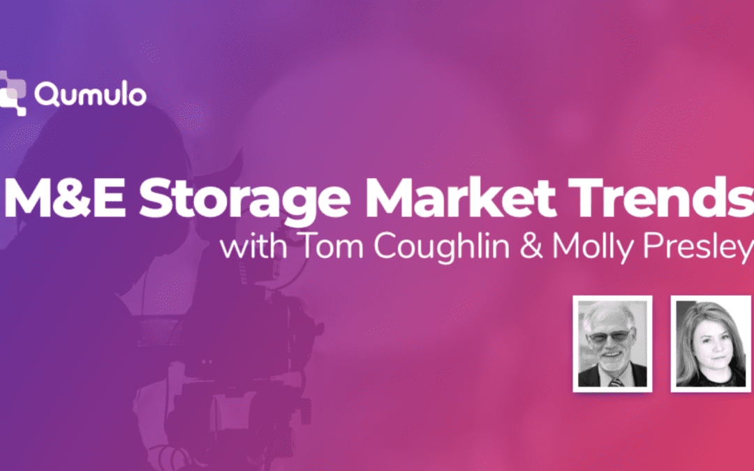M&E Storage Market Trends with Tom Coughlin and Molly Presley