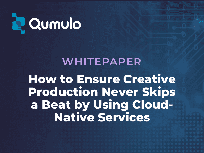 How to Ensure Creative Production Never Skips a Beat by Using Cloud-Native Services