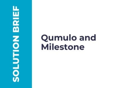 Partner Solution Brief: Qumulo and Milestone