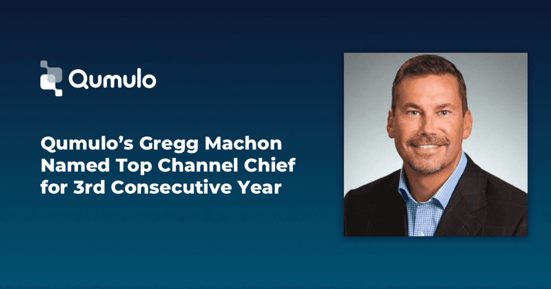 Qumulo Executive Gregg Machon Named Top Channel Chief for Third Consecutive Year
