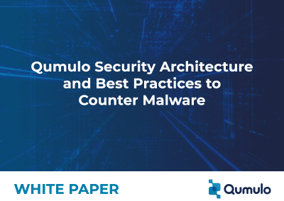 Qumulo Security Architecture and Best Practices to Counter Malware